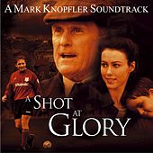 A Shot At Glory by Mark Knopfler