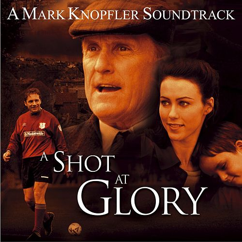 A Shot At Glory by Mark Knopfler