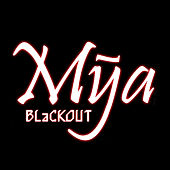 Play & Download Blackout by Mya | Napster