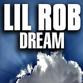 Play & Download Dream by Lil Rob | Napster