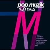 Play & Download pop muzik 30th anniversary remixes (Bonus Edition) by M | Napster