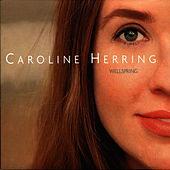 Play & Download Wellspring by Caroline Herring | Napster