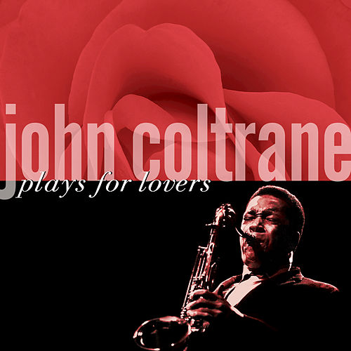 Play & Download Plays For Lovers by John Coltrane | Napster