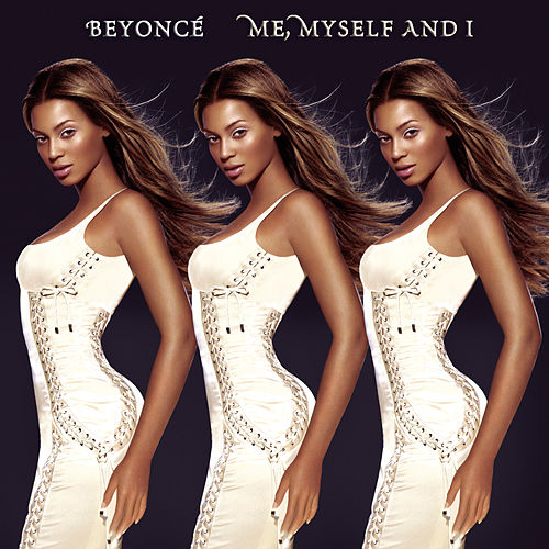 Me, Myself And I by Beyoncé