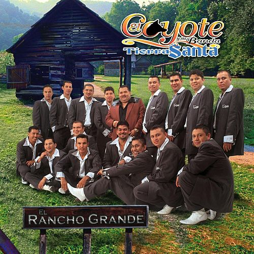 Play & Download El Rancho Grande by El Coyote Y Su Banda | Napster