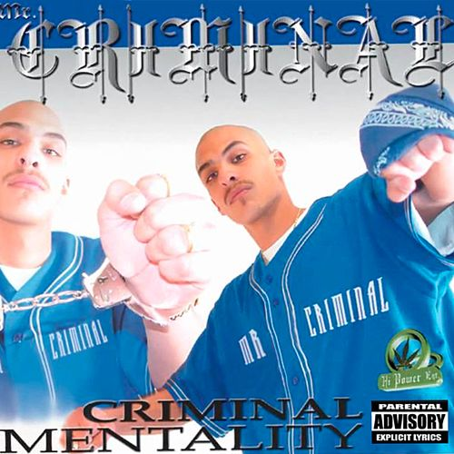 Play & Download Criminal Mentality by Mr. Criminal | Napster