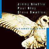 Play & Download Fly Away Little Bird by Jimmy Giuffre | Napster