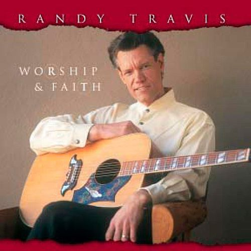 Worship & Faith by Randy Travis