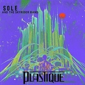 Play & Download Plastique by Sole & The Skyrider Band | Napster