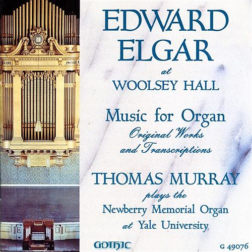 Play & Download Edward Elgar at Woolsey Hall by Thomas Murray | Napster