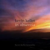 Kevin Keller: In Absentia by Kevin Keller Ensemble