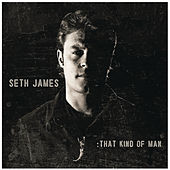 That Kind Of Man by Seth James