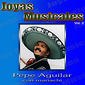 Joyas Musicales Vol.2 by Pepe Aguilar