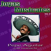 Joyas Musicales Vol.3 by Pepe Aguilar