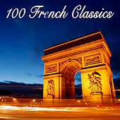 100 French Classics by Various Artists