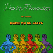 Born To Be Alive - Single by Patrick Hernandez