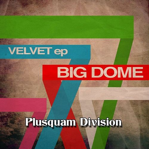 Play & Download Big Dome by Velvet | Napster