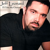 Play & Download I'll Take My Chances by Jeff Leonard | Napster