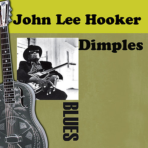 Play & Download Dimples by John Lee Hooker | Napster