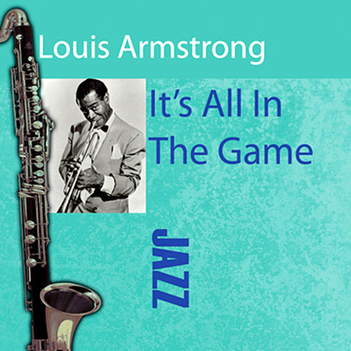 Play & Download It's All In The Game by Louis Armstrong | Napster