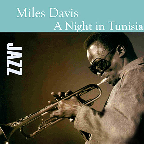 Play & Download A Night In Tunisia by Miles Davis | Napster