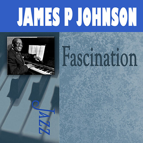 Play & Download Fascination by James P. Johnson | Napster