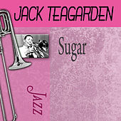 Sugar by Jack Teagarden