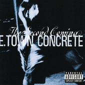 Play & Download The Second Coming [Bonus Tracks] by E.Town Concrete | Napster