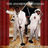 Free Indeed by The Andrews Brothers