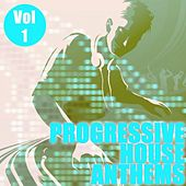Play & Download Progressive House Anthems Vol.1 by Various Artists | Napster