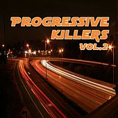 Play & Download Progressive Killers Volume 2 by Various Artists | Napster