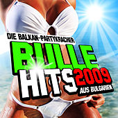 Play & Download Bulle Hits 2009 - Die Balkan-Partykracher aus Bulgarien by Various Artists | Napster