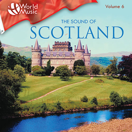 Play & Download World Music Vol. 6: The Sound Of Scotland by Gordon Highlanders | Napster