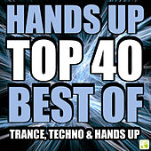 Play & Download Hands Up Top 40 - Best of Trance, Techno & Hands up by Various Artists | Napster