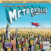 Play & Download DAUGHERTY, M.: Metropolis Symphony / Deus Ex Machina (T. Wilson, Nashville Symphony, Guerrero) by Various Artists | Napster