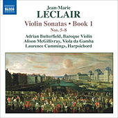 Play & Download LECLAIR, J.-M.: Violin Sonatas, Op. 1, Nos. 5-8 (Butterfield, McGillivray, Cummings) by Laurence Cummings | Napster