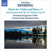 SINDING, C.: Violin and Piano Music, Vol. 1 (Kraggerud, Hadland) by Various Artists
