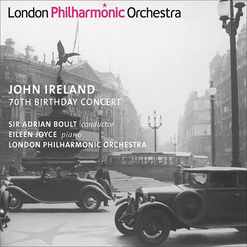 Play & Download IRELAND, J.: Piano Concerto / These Things Shall Be / A London Overture (70th Birthday Concert) (E.Joyce, Llewellyn, London Philharmonic, Boult)(1949) by Various Artists | Napster