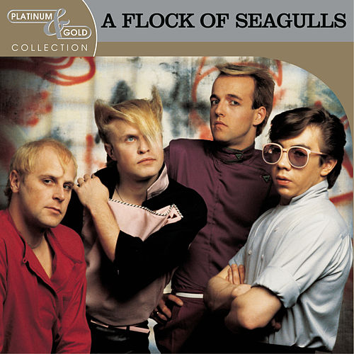 Play & Download Platinum & Gold Collection by A Flock of Seagulls | Napster