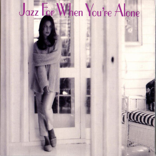Jazz For When You're Alone by Various Artists