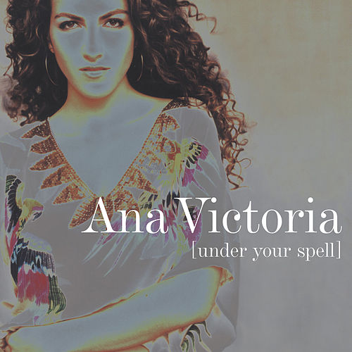 Play & Download Under Your Spell by Ana Victoria | Napster