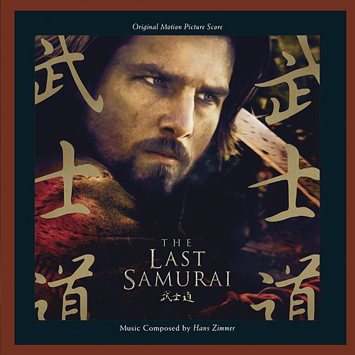 Play & Download The Last Samurai by Hans Zimmer | Napster