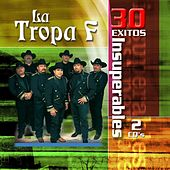 Play & Download 30 Exitos Insuperables by La Tropa F | Napster