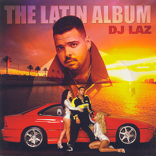The Latin Album by DJ Laz