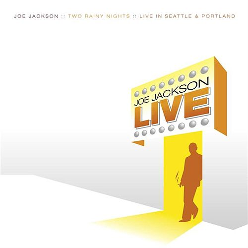 Two Rainy Nights: Live in Seattle & Portland by Joe Jackson