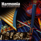 Play & Download Music Of Eastern Europe by The Harmonia | Napster