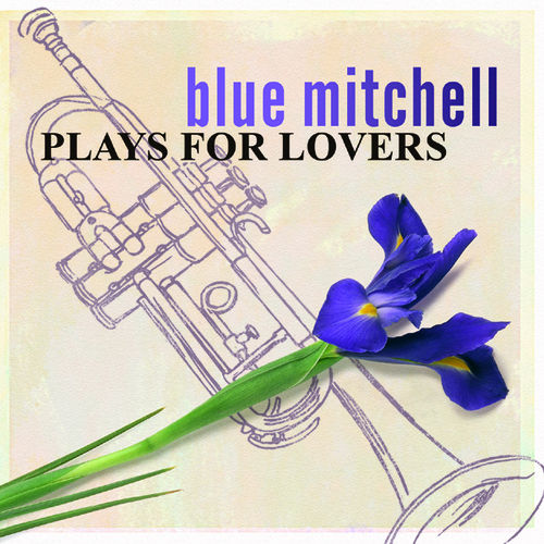 Play & Download Plays For Lovers by Richard 'Blue' Mitchell | Napster