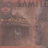 Play & Download Kambu Angels by Samite | Napster