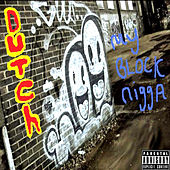 Play & Download My Block Nigga by Dutch | Napster