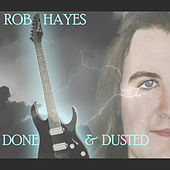 Play & Download Done & Dusted by Rob Hayes | Napster